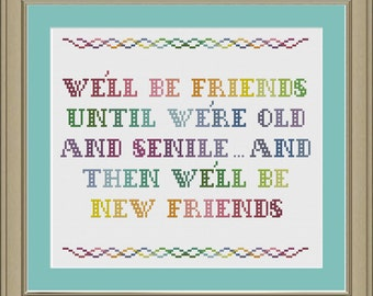 We'll be friends until we're old and senile: funny friendship cross-stitch pattern