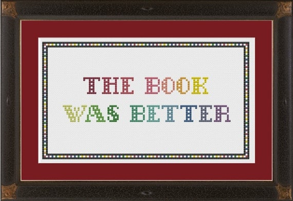 The book was better: cross-stitch pattern