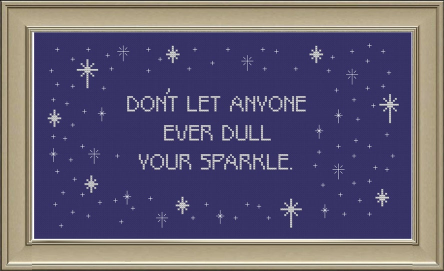 Don T Let Anyone Ever Dull Your Sparkle Star Cross Stitch