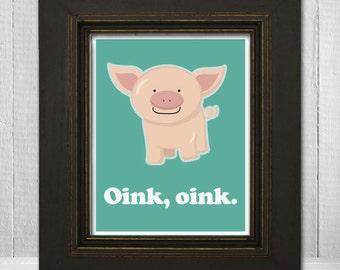 Cute Kids Print 8x10 - Custom Nursery Wall Art - Kids Pig Print - Oink Oink - Choose Your Background Color