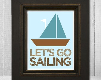 Nautical Nursery Print 8x10 -  Kids Sailboat Print -  Let's Go Sailing Children's Print
