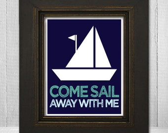 Nautical Nursery Art 8x10 -  Childrens Sailboat Print -  - Ocean Themed Kids Art - Come Sail Away With Me Children's Print
