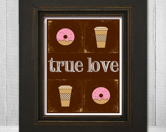 Coffee and Donuts Kitchen Wall Art 11x14 - Funny Home Wall Print - True Love Print - Humorous Kitchen Art