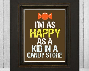 Happy As a Kid in a Candy Store Print 11x14 - Funny Letterpress Poster - Funny Sayings Print - Funny Wall Art - Choose Your Background Color