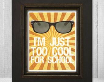 Too Cool for School Print 11x14 - Retro Letterpress Poster - Sunglasses Art Print - Sunglasses Wall Art - Ray Ban Print