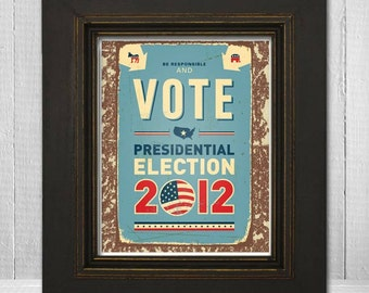 Political Art Poster 11x14 - 2012 Presidential Election Art Print - Be Responsible and Vote, Election 2012