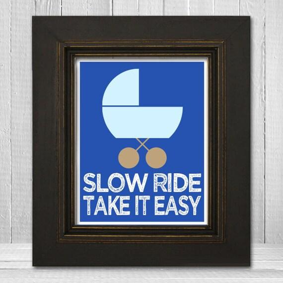 Funny Nursery Print 11x14 - Baby Boy Wall Art - Slow Ride Take It Easy - Funny Baby Shower Gift