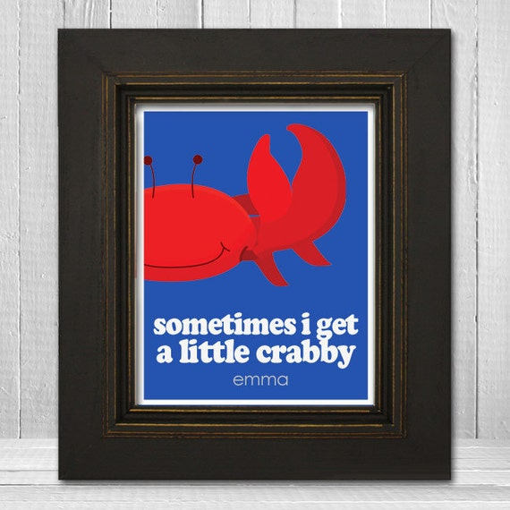 Personalized Crab Nursery Print 11x14 -Crab Theme Kids Art - Sometimes I Get a Little Crabby - Kids Ocean Print - Choose Background Color