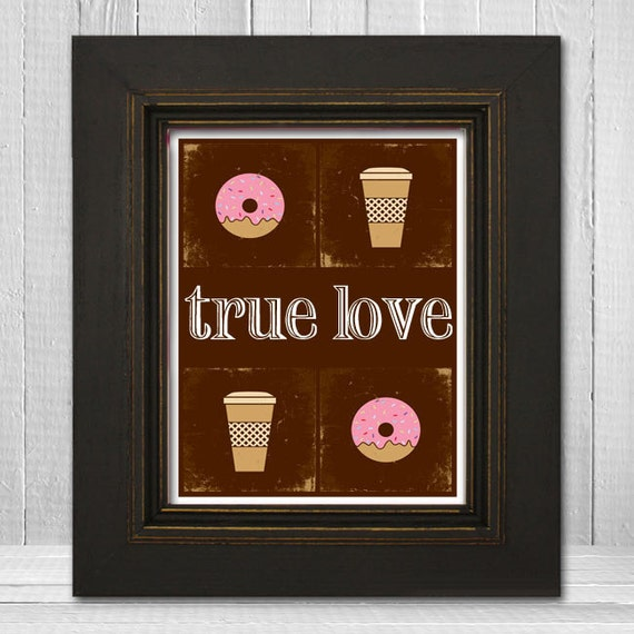 Coffee and Donuts Kitchen Wall Art 11x14 - Funny Home Wall Print - True Love Print - Humorous Kitchen Art
