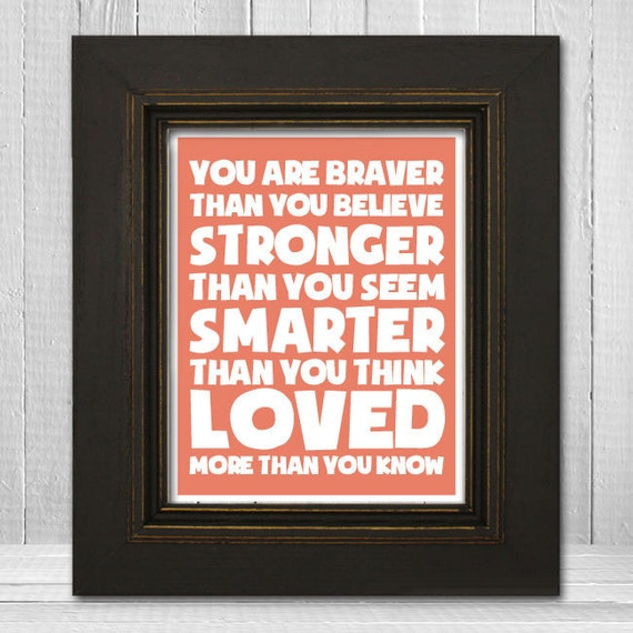 Motivational Words Print 11x14 - You Are Braver Wall Print - Winnie the Pooh Quote - White Words Art Print - Choose Your Background Color