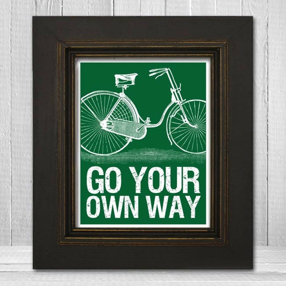 Motivational Art Poster 8x10 - Bicycle Art Print - Go Your Own Way - Vintage Bicycle -  Choose Your Background Color