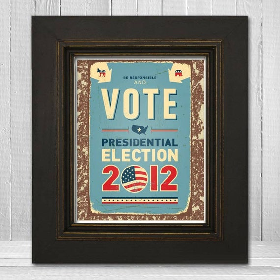 Motivational Political Art Print 8x10 -2012 Election Art Print - Be Responsible and Vote, Election 2012