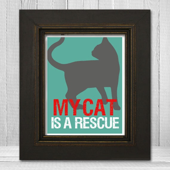 My Cat Is A Rescue - Custom Cat Print 8x10 - Pet Wall Art Print - Background Color of Your Choice