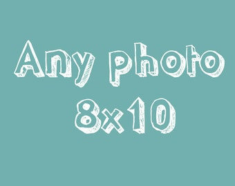 Make any photograph 8x10. Fine Art Photography