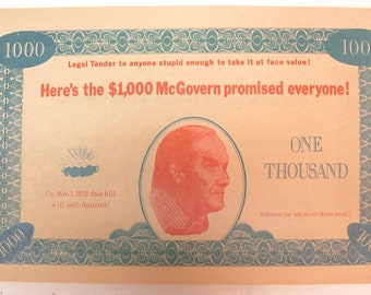 Vintage Thousand Dollar Promissary note from McGovern. On Nov 7 1972 the bill will self destruct.