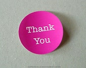 30 Thank you stickers - 1.5 inch Circle Label Hot Pink Thank You Label Wedding Bridal Shower Birthday Party