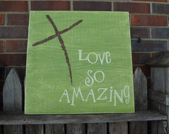 Love So Amazing Hand Painted Sign