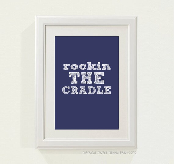 "Navy ""Rockin The Cradle"" Nursery decor, baby nursery art. Nursery Wall quote, typographic print, 5x7"" PDF Printables"