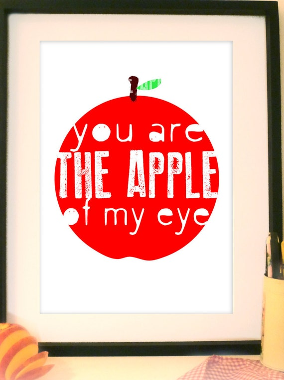 You are the the Apple of my Eye Print (small)