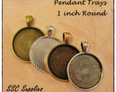 40 Pendant Trays - 1 inch Round choose Antique Brass, Silver, Antique Copper, or Antique Silver - Blank Cabochon Bezel Setting