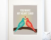 Love birds, You make my heart sing, 8 x 10 image art print, love print, bird illustration - TriciaODesign
