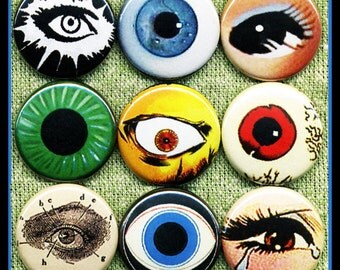 """9 FrEaKy EYES 1"""" inch buttons, medallions or magnets SET A"""