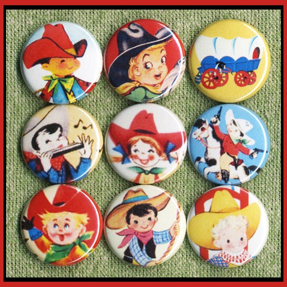 """9 COWBOYS and COWGIRLS 1"""" inch buttons, medallions or magnets"""