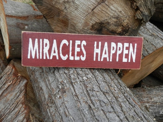 Miracles Happen wood  sign
