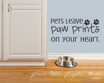 Pet wall decal - cat wall decal - dog wall decal - Pets leave paw prints on your heart wall decal - pet decor - pet quote