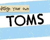 Design your own TOMS