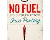 No Fuel, No Insurance, Free Parking