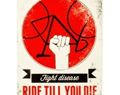 Fight Disease, Ride Till You Die