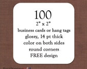 100 square business cards - thick - glossy - color on both sides - free design - free shipping