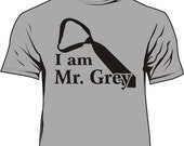 Fifty shades of grey -I am Mr Grey T Shirt