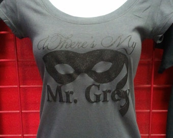 Fifty shades of grey -Wheres My Mr Grey---T shirt