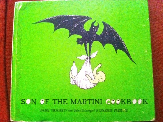Son of the Martini Cookbook by Jane Trahey and Daren Pierce - Illustrated Edward Gorey -1967