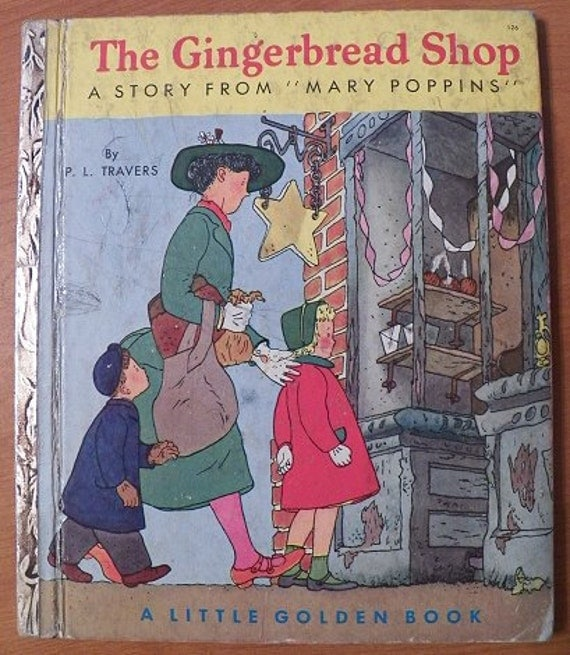 The Gingerbread Shop, a Story From Mary Poppins (A Little Golden Book, 126) P. L. Travers and Gertrude Elliott