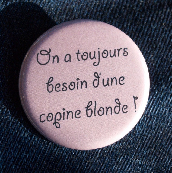 Badge 38 mm - there is always need ' blonde girlfriend