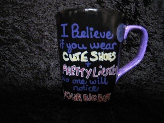 Hilarious coffee mug for a high maintenance woman