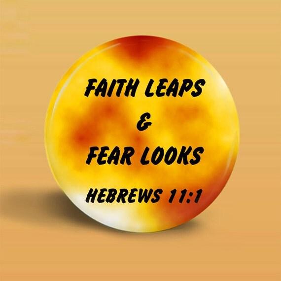 Button Faith Leaps/Fear Looks Magnet-Pinback- OOAK Original  - 2.25 Inch Round