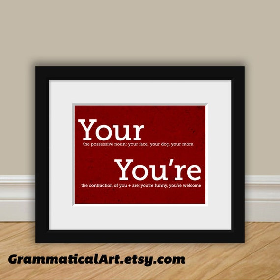 Grammar Funny Print Your And You Re Perfect By Grammaticalart