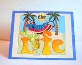 Handmade Time of My Life Beach Themed Card-Paradise-Palm Trees-Drink-Sun