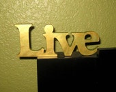 """Live - Metallic Painted Peridot and Gold Shimmer Wooden Sign that says """"Live"""" - Home Decor"""