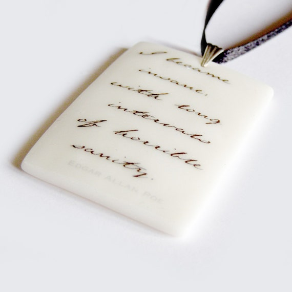 Edgar Allan Poe Quote PENDANT .. 'I became insane with long intervals of horrible sanity.'