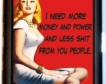 Funny Pin-Up Cigarette Case I Need More Money & Power and Less Sh*t from You People Retro Humor ID Business Card Credit Card Holder Wallet