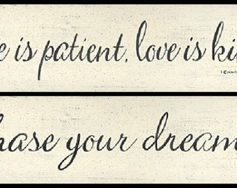 Inspirational motivational word print. Love is Patient, Love is Kind or Chase your Dreams. Black & Cream  quotation print by Donna Atkins