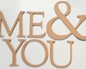YOU & ME, Me and You unfinished wood MDF letters