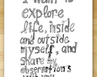 I want to explore life, inside and outside myself, 11 x 14 inch Poster