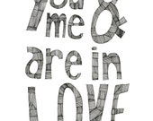 You and Me are in Love 8x10 Typography Print