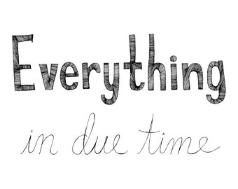 Everything in Due Time 8x10 Typography Inspirational Quote Print